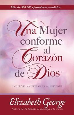Una Mujer conforme al Corazón de Dios (Tapa rústica suave) [Libro]