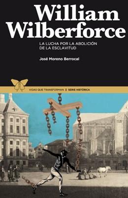 William Wilberforce (Tapa Rústica suave) [Libro]