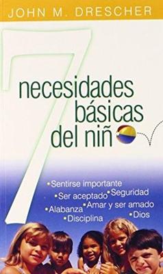7 Necesidades Básicas del Niño (Tapa Rustica)