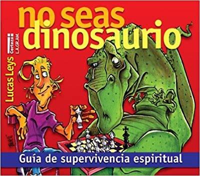 No Seas Dinosaurio (Tapa Rústica)
