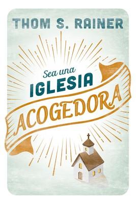 Sea Una Iglesia Acogedora (Tapa Rústica)