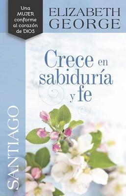 Santiago. Crece en Sabiduría y Fe (Tapa Rústica)
