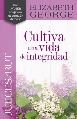 Jueces/Rut: Cultiva Una Vida De Integridad (Tapa Rústica)