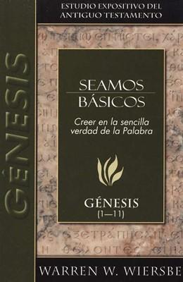 Seamos Básicos: Génesis 1-11 (Tapa Rústica)