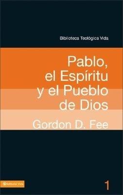 Pablo, el Espiritu y el Pueblo de Dios (Tapa Suave)