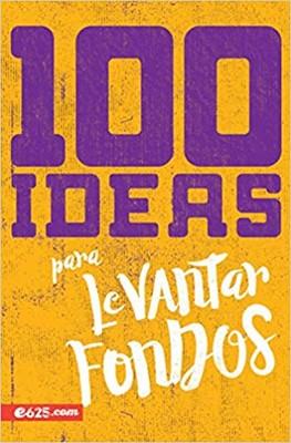 100 Ideas Para Levantar Fondos (Tapa Rústica)