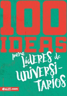 100 Ideas Para Líderes de Universarios (Tapa Rústica)