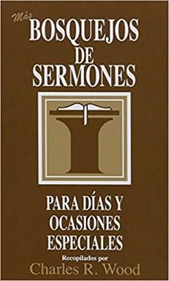 Más Bosquejos de Sermones Para Días y Ocasiones Especiales (Tapa Rústica)