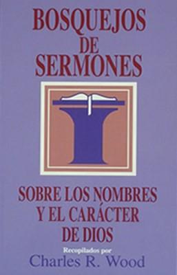Bosquejos de Sermones Sobre los Nombres y el Carácter de Dios (Tapa Rústica)