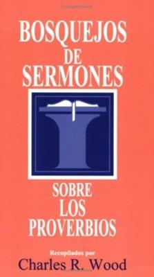 Bosquejos de Sermones Sobre Los Proverbios (Tapa Rústica)