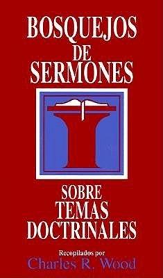 Bosquejos De Sermones Sobre Temas Doctrinales (Tapa Rústica)