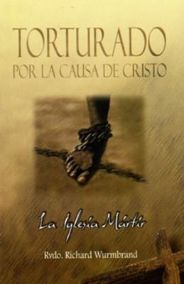 Torturado Por Causa de Cristo (Tapa Rústica)