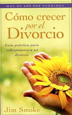 Cómo Crecer Por el Divorcio (Tapa Rústica)