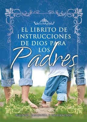 El Librito de Instrucciones de Dios Para Padres (Tapa Rústica)