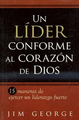 Un Líder Conforme al Corazón de Dios (Tapa Rústica)