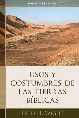 Usos y Costumbres de las Tierras Bíblicas (Tapa Rústica)