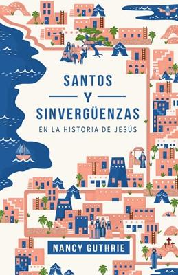 Santos y Sinvergüenzas (Tapa Rústica)