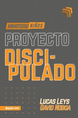 Proyecto Discipulado - Ministerio de Niños (Rústica)