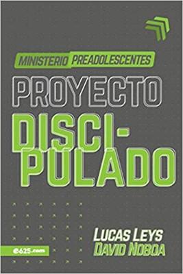 Proyecto Discipulado - Ministerio De Preadolescentes (Rústico)