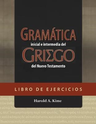 Gramática Inicial e Intermedia Del Griego Del Nuevo Testamento (Rústica)