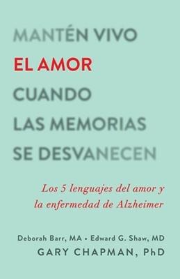 Manten Vivo El Amor Cuando Las Memorias Se Desvanecen (Tapa rústica suave)