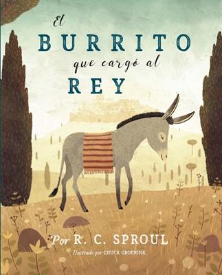 El Burrito Que Cargó al Rey (Tapa Rústica)