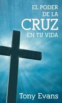 El Poder de la Cruz en tu Vida (Tapa Rústica Suave) [Libro Bolsillo]