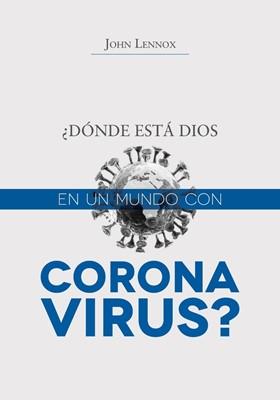 ¿Donde Está Dios en un Mundo con Coronavirus? (Tapa Rústica)