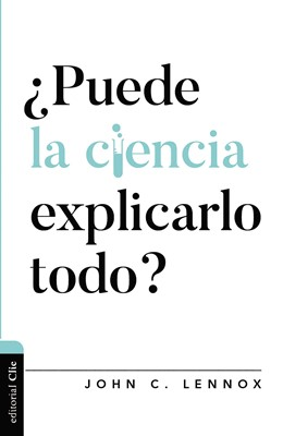 ¿Puede la Ciencia Explicarlo Todo? (Tapa Rústica)