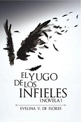 El Yugo de Los Infieles (Tapa Rústica)