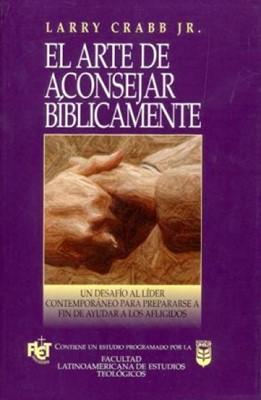 El Arte de Aconsejar Bíblicamente (Tapa Rústica)