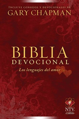 Biblia devocional: Los lenguajes del amor (Tapa dura) [Biblia]