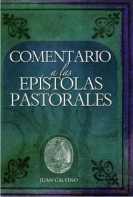 Comentario a las Epístolas Pastorales (Tapa Rústica)