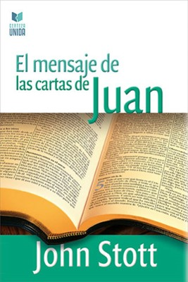 El Mensaje de las Cartas de Juan (Tapa Rústica)
