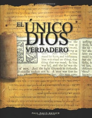 El Único Dios Verdadero (Tapa Rústica)