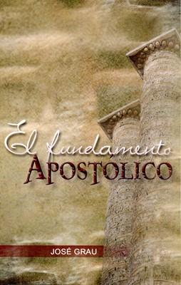 El Fundamento Apostólico (Tapa Rústica)