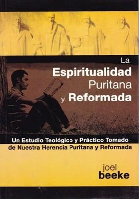 Espiritualidad Puritana y Reformada (Tapa Rústica)