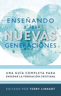Enseñando a las Nuevas Generaciones (Tapa Rústica)