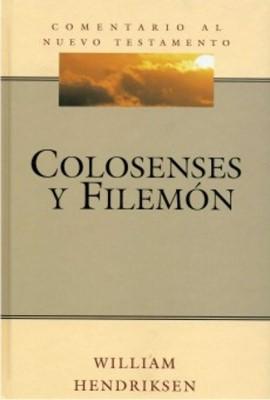 Comentario Bíblico Hendriksen - Kistemaker: Colosenses y Filemón (Tapa Dura)