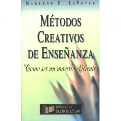 Métodos Creativos de Enseñanza (Tapa Rústica)