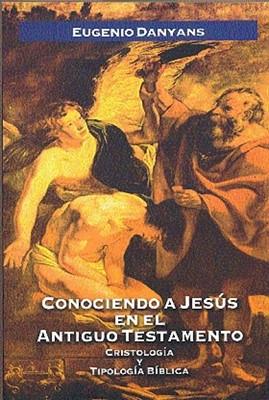 Conociendo a Jesús en el Antiguo Testamento (Tapa Rústica)