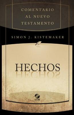 Comentario Bíblico Hendriksen - Kistemaker: Hechos Tapa Rústica (Tapa Rústica)