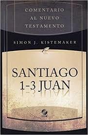 Comentario Bíblico Hendriksen - Kistemaker: Santiago 1-3 Juan (Tapa Rústica)