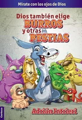 Dios También Elige Burros y Otras Bestias (Tapa Rústica) [Libro]