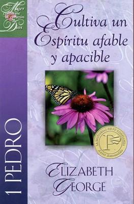 1 Pedro: Cultiva un Espíritu Afable y Apacible (Tapa Rústica) [Libro]