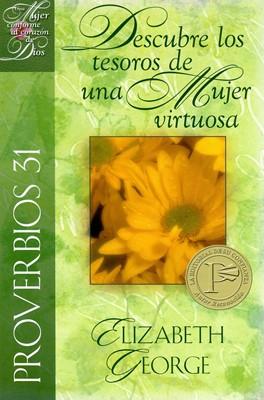 Proverbio 31: Descubre los Tesoros de una Mujer Virtuosa. (Tapa Rústica) [Libro]
