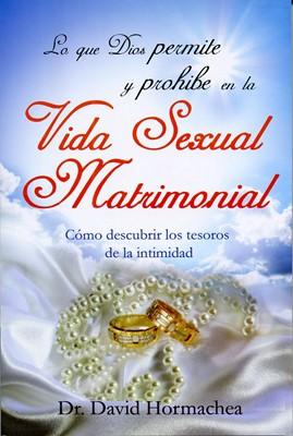Lo Que Dios Permite y Prohibe en la Vida Sexual Matrimonial (Tapa Suave) [Libro Bolsillo]