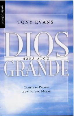 Dios Hará Algo Grande (Tapa Suave) [Libro Bolsillo]
