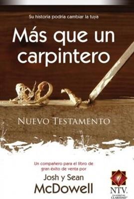 Nuevo Testamento - Más que un Carpintero. (Tapa Rústica) [Biblia]