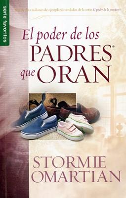 El Poder de los Padres que Oran (Tapa Suave) [Libro Bolsillo]